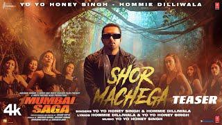 Shor Machega Teaser ► Yo Yo Honey Singh, Hommie Dilliwala | Mumbai Saga | Song Releasing 28th Feb