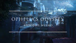 Ophelia's Odyssey - Episode 5 with Nurko | Ophelia Records