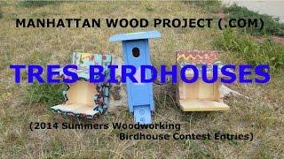 18 - Tres Birdhouses - Manhattan Wood Project