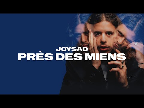 Youtube: joysad – Près des miens (Audio officiel)