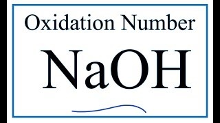 How to find the Oxidation Number for in NaOH     (Sodium hydroxide)