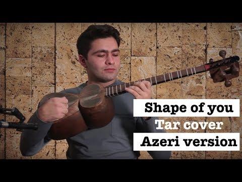 Ed Sheeran - Shape of You (Tar Cover) by Elvin Alizada