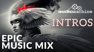 Epic Hits | Audiomachine - Best of album INTROS (1-Hour Epic Dramatic & Emotional) - EpicMusicVN