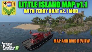 "FS17 - Little Island Map (Petite Ile) v1.1 and Ferry Boat Mod v2.1 ""Map u0026 Mod Review"""