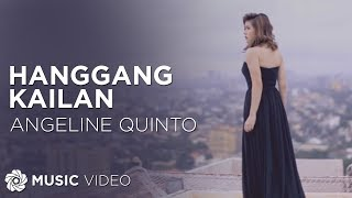 Angeline Quinto Hanggang Kailan Official Music Video