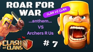 "Clash of Clans ""Roar For War"" Clan VS Clan ...anthem... VS Archers R Us"