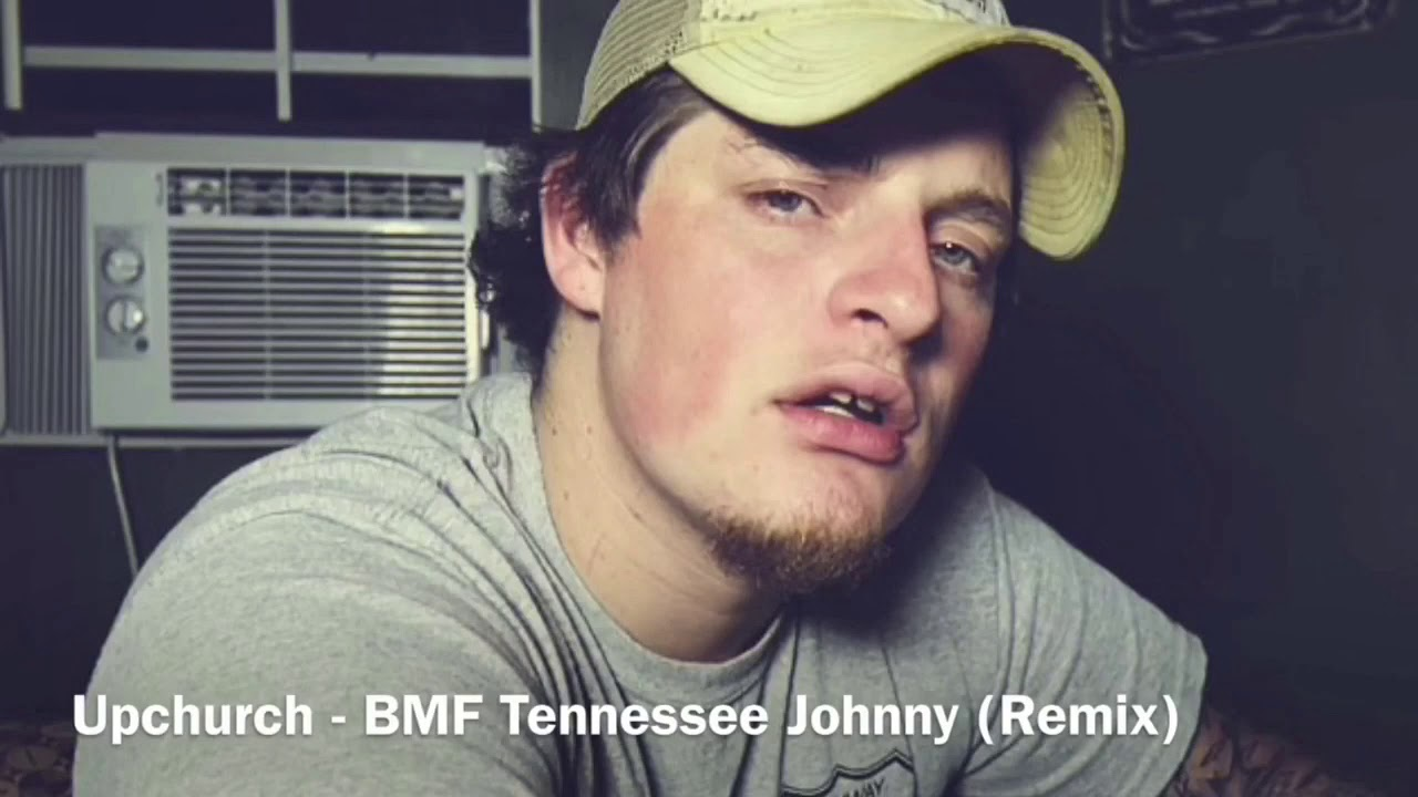 Upchurch - BMF Tennessee Johnny (Remix)