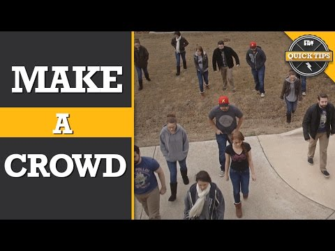 Quick Tips: Make a Crowd With Only A Few People!