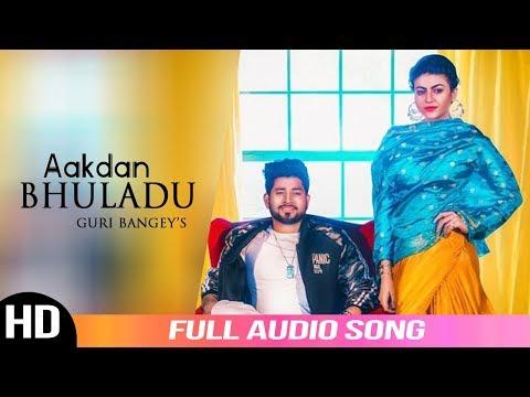 Aakdan Bhuladu   Guri Bangey   Audio Song   Latest Punjabi Songs   Folk Rakaat