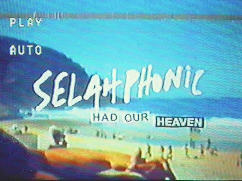 SELAHPHONIC - Had Our Heaven - Official Music Video