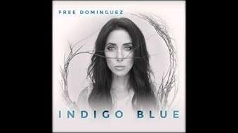 Free Dominguez - Indigo Blue