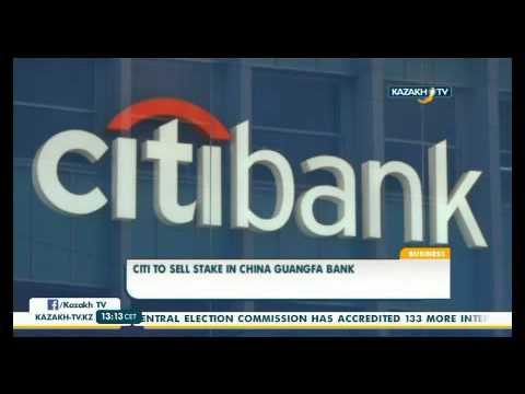 Citigroup China Guangfa Bank-тегі үлесін сатады - KazakhTV
