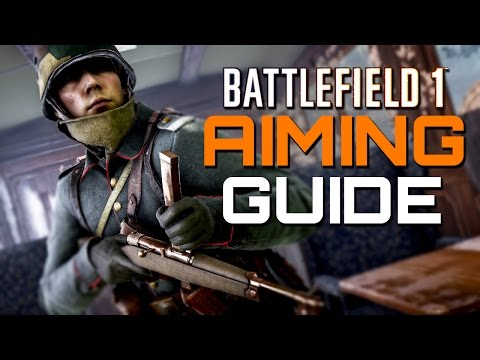 Battlefield 1: Aim Guide - Improve your Aim!