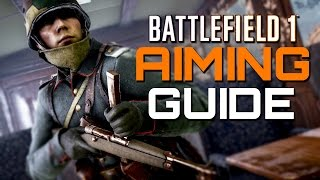 One of TheBrokenMachine's most viewed videos: Battlefield 1: Aim Guide - Improve your Aim!
