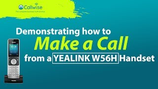 Demonstrating How To Make A Call YEALINK W56H Handset | Callwise