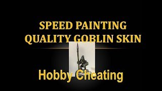 Hobby Cheating 170 - How to Speed Paint Quality Goblin Skin