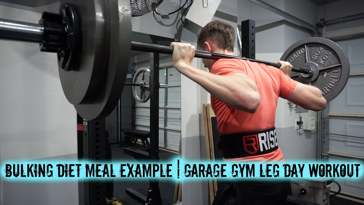 Bulking diet meal example garage gym leg day workout youtube