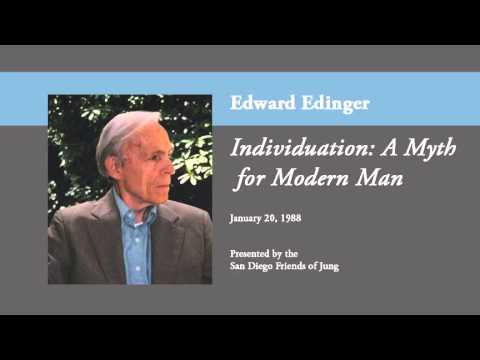 Edward Edinger - Individuation: A Myth for Modern Man