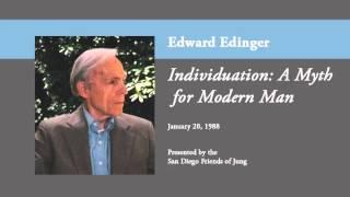 Edward Edinger - Individuation: A Myth for Modern Man
