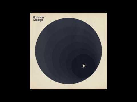 Eckman Dredge - Get Away Closer (Official Audio)
