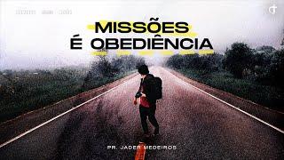 Missões é obediência | Pr. Jader Medeiros