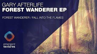Gary Afterlife - Forest Wanderer [Emergent Textures]