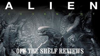 Alien Covenant Review - Off The Shelf Reviews