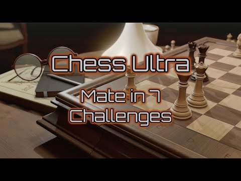 Chess Ultra | ALL 10 Mate in 7 Challenges (Xbox One, PS4, PC)