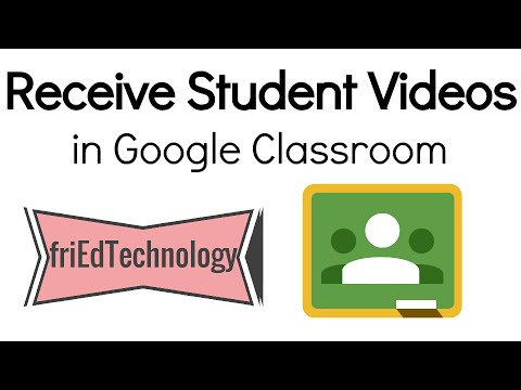 Turn in Videos to Google Classroom