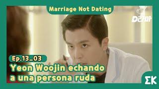 [#MarriageNotDating]Ep.13-03   Yeon Woojin echando a una persona ruda  #Entretenimientokoreano