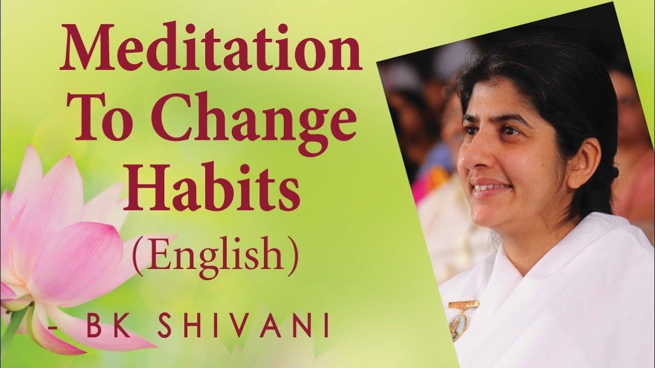 Meditation To Change Habits: Ep 5a: BK Shivani (English ...