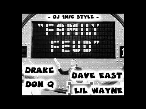 Drake, Dave East, Don Q & Lil Wayne - Family Feud (DJ 1Mic Style)