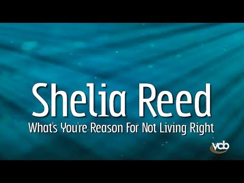 Shelia Reed - What's You're Reason For Not Living Right