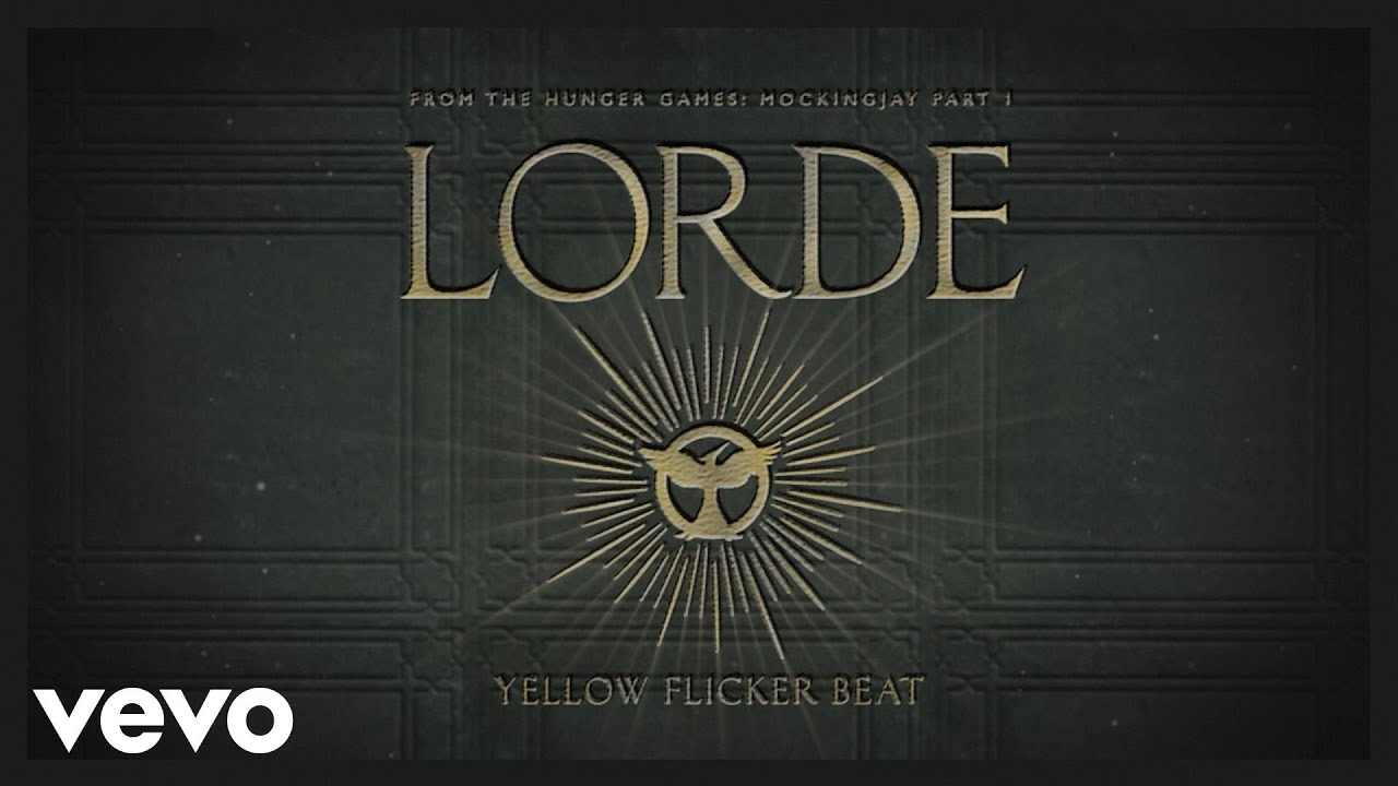 Lorde   Yellow Flicker Beat  From The Hunger Games  Mockingjay Part     Lorde   Yellow Flicker Beat  From The Hunger Games  Mockingjay Part 1    Audio    YouTube