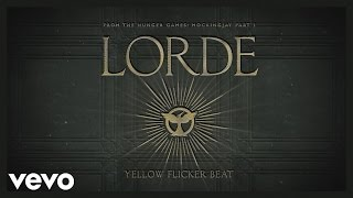 Lorde - Yellow Flicker Beat (From The Hunger Games: Mockingjay Part 1)