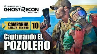 Ghost Recon Wildlands - Modo Ghost | Stealth sem HUD - El Pozolero