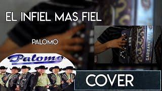 El Infiel Mas Fiel - Palomo Acordeon (intro)