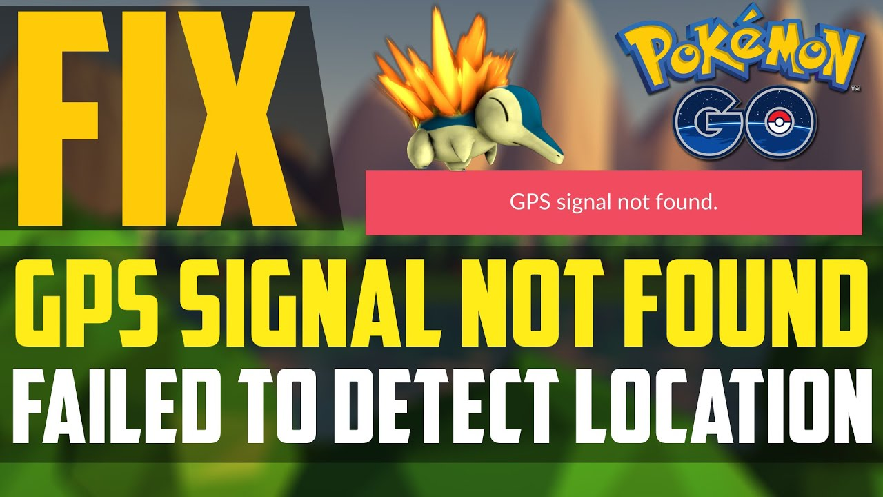 Pokemon Go: How to fix GPS Signal not found / Failed to Detect Location  Error (Android)