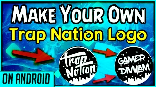 How To Make Your Own Trap Nation Logo Using Android