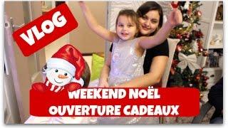 ⇩VLOG MAMAN⇩ WEEKEND NOEL / OUVERTURE CADEAUX (24/25 Décembre)