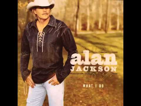 alan jackson what i do youtube