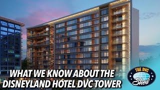 Everything We Know Ab๐ut the Disneyland Hotel DVC Tower   The DVC Show