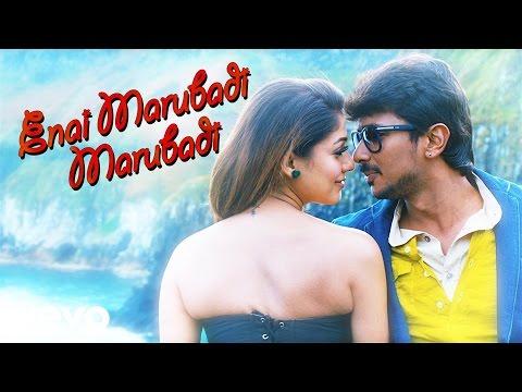 Nannbenda - Enai Marubadi Marubadi Video | Udhayanidhi Stalin, Nayanthara