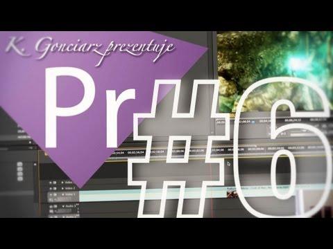 Przejścia, montaż, dźwięk i obraz (feat. CTSG)! - Kurs Adobe Premiere #6