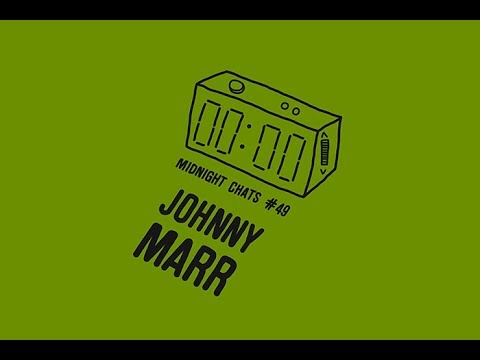 Johnny Marr – Midnight Chats Episode 49