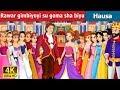 Rawar gimbiyoyi su goma sha biyu | 12 Dancing Princess in Hausa | 4K UHD | Hausa Fairy Tales