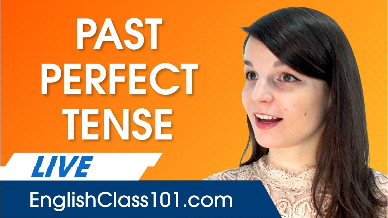 Using the Past Perfect Tense - Perfect English Grammar