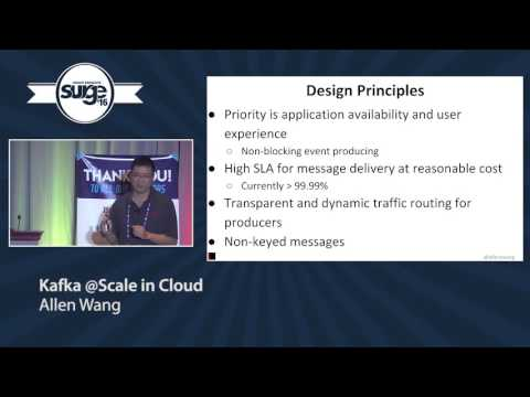 Surge 2016 - Allen Wang - Kafka @Scale in Cloud