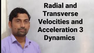 Radial and Transverse Velocities and Acceleration 3 | Dynamics