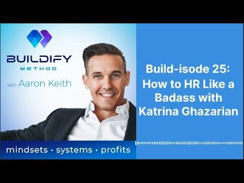Build-isode 25: How to HR Like a Badass with Katrina Ghazarian